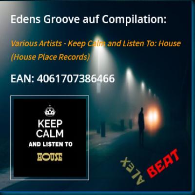 Edens Groove ist auf der Compilation Keep Calm and Listen To : House in 2020 erschienen