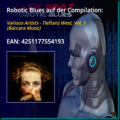 Robotic Blues von Alex Beat ist auf der Compilation Tieftanz West Vol. 1 in 2017 erschienen